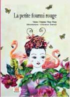Couverture du livre « La petite fourmi rouge » de Najima Thay-Thay-Rhozali et Cristina Toress aux éditions Marsam