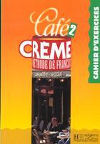 Couverture du livre « Cafe Creme Niveau 2 ; Cahier D'Exercices » de Trevisi aux éditions Hachette Fle