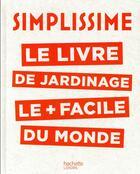 Couverture du livre « Simplissime ; le livre de jardinage le + facile du monde » de Philippe Collignon aux éditions Hachette Pratique