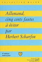 Couverture du livre « Allemand, cinq cents fautes a eviter 4e ed (4e édition) » de Herbert Scharfen aux éditions Puf