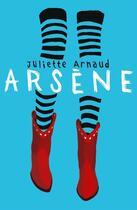 Couverture du livre « Arsène » de Juliette Arnaud aux éditions Casterman