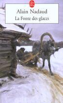 Couverture du livre « La Fonte Des Glaces » de Nadaud-A aux éditions Lgf