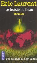 Couverture du livre « Le Troisieme Fleau, Une Aventure De Seth Colton » de Eric Laurent aux éditions Pocket