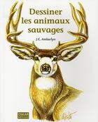 Couverture du livre « Dessiner les animaux sauvages » de Collectif aux éditions Oskar Pratique