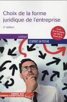 Couverture du livre « Le choix de la forme juridique de l'entreprise (2e édition) » de Catherine Caumette et Serge Anouchian aux éditions Oec