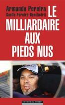 Couverture du livre « Le milliardaire aux pieds nus » de Armando Pereira aux éditions Editions Du Moment