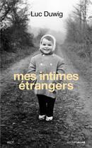 Couverture du livre « Mes intimes étrangers » de Luc Duwig aux éditions Carnets Nord