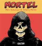 Couverture du livre « Mortel » de Marc Dubuisson et Thierry Martin aux éditions Delcourt