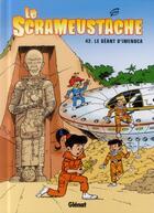 Couverture du livre « Le Scrameustache T.42 ; le géant d'Imenoca » de Gos aux éditions Glenat