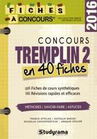 Couverture du livre « Concours tremplin 2 en 40 fiches (édition 2016) » de Franck Attelan aux éditions Studyrama