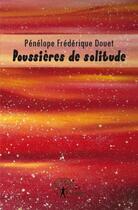 Couverture du livre « Poussières de solitude » de Penelope Frederique aux éditions Edilivre-aparis