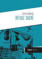 Couverture du livre « Refuge sacré » de Cathie Barreau aux éditions Publie.net