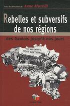 Couverture du livre « Histoire des rebelles et subversifs en Belgique » de Anne Morelli aux éditions Couleur Livres