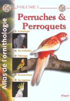 Couverture du livre « Perruches Et Perroquets - Atlas Vol.1 » de Collectif aux éditions Animalia