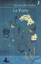 Couverture du livre « La porte » de Karim Berrouka aux éditions Griffe D'encre