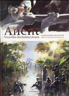 Couverture du livre « Anent ; nouvelles des indiens Jivaro » de Alessandro Pignocchi aux éditions Steinkis