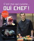 Couverture du livre « Oui chef ! t.6 ; c'est moi qui cuisine... » de Cyril Lignac aux éditions Hachette Pratique