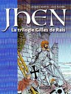 Couverture du livre « Jhen ; la trilogie Gilles de Rais t.1 : Jehanne de France ; Barbe-Bleue ; l'or de la mort » de Jacques Martin et Jean Pleyers aux éditions Casterman