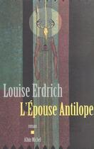 Couverture du livre « L'épouse antilope » de Louise Erdrich aux éditions Albin Michel