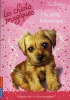 Couverture du livre « Les chiots magiques T.7 ; un défilé fantastique » de Sue Bentley aux éditions Pocket Jeunesse