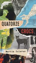 Couverture du livre « Quatorze crocs » de Martin Solares aux éditions Christian Bourgois