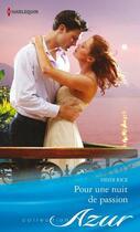 Couverture du livre « Pour une nuit de passion » de Heidi Rice aux éditions Harlequin