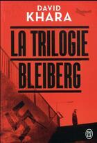 Couverture du livre « La trilogie Bleiberg ; intégrale » de David S. Khara aux éditions J'ai Lu