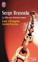 Couverture du livre « La fille aux cheveux rouges t.2 ; les rivages incertains » de Serge Brussolo aux éditions J'ai Lu