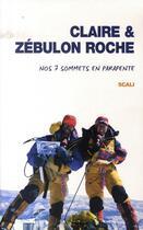 Couverture du livre « Nos 7 sommets en parapente » de Claire Roche et Zebulon Roche aux éditions Scali