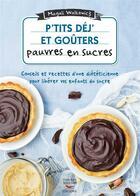 Couverture du livre « P'tits déj' et goûters pauvres en sucres » de Magali Walkowicz aux éditions Thierry Souccar
