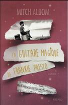 Couverture du livre « La guitare magique de Frankie Presto » de Mitch Albom aux éditions Kero