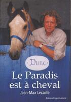 Couverture du livre « Le paradis à cheval » de Jean-Max Lecaille aux éditions Crepin Leblond
