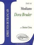 Couverture du livre « Étude sur Modiano ; Dora Bruder » de Denise Cima aux éditions Ellipses Marketing