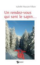 Couverture du livre « Un rendez-vous qui sent le sapin... » de Isabelle Villain aux éditions Publibook