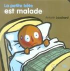 Couverture du livre « La petite bête est malade » de Antonin Louchard aux éditions Petit Pol