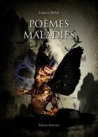 Couverture du livre « Poèmes maladifs » de Francis Dias aux éditions Benevent