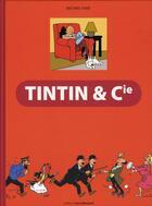 Couverture du livre « Tintin & Cie » de Michael Farr aux éditions Moulinsart