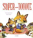Couverture du livre « Super-totote » de France Quatromme et Maite Schmitt aux éditions Circonflexe