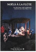 Couverture du livre « Noëls à la flûte » de Musique Traditionnelle aux éditions Publications Chant De Mon Pays