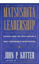 Couverture du livre « Matsushita Leadership » de John P. Kotter aux éditions Free Press