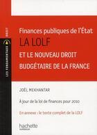 Couverture du livre « Finances publiques de l'Etat ; la LOLF et le nouveau droit budgétaire de la France » de Joel Mekhantar aux éditions Hachette Education