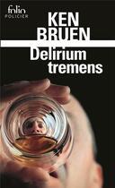 Couverture du livre « Delirium tremens » de Ken Bruen aux éditions Gallimard