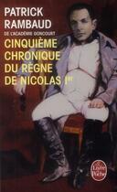 Couverture du livre « Cinquième chronique du règne de Nicolas 1er » de Patrick Rambaud aux éditions Lgf