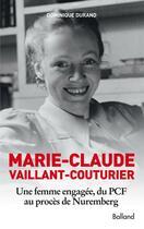 Couverture du livre « Marie-Claude Vaillant-Couturier ; une femme engagée, du PCF au procès de Nuremberg » de Dominique Durand aux éditions Balland