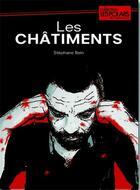 Couverture du livre « Les châtiments » de Stephane Bein aux éditions Communication Presse Edition