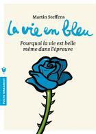 Couverture du livre « La vie en bleu » de Martin Steffens aux éditions Marabout