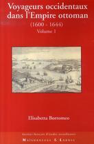 Couverture du livre « Voyageurs occidentaux dans l'empire ottoman t.1 » de Borromeo E aux éditions Maisonneuve Larose
