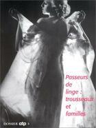 Couverture du livre « Passeurs de linge : trousseaux et familles » de Patrick Prado et Anne Tricaud aux éditions Reunion Des Musees Nationaux