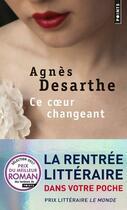 Couverture du livre « Ce coeur changeant » de Agnes Desarthe aux éditions Points