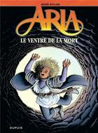 Couverture du livre « Aria T.34 ; le ventre de la mort » de Michel Weyland aux éditions Dupuis